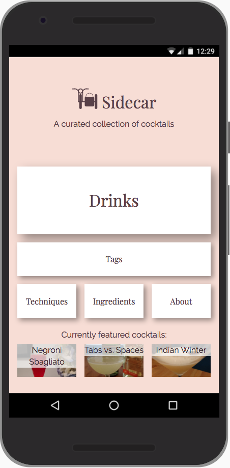 A smartphone displaying the Sidecar app homescreen. It includes buttons to drinks, tags, ingredients, techniques, and an about page, as well as three featured cocktails.